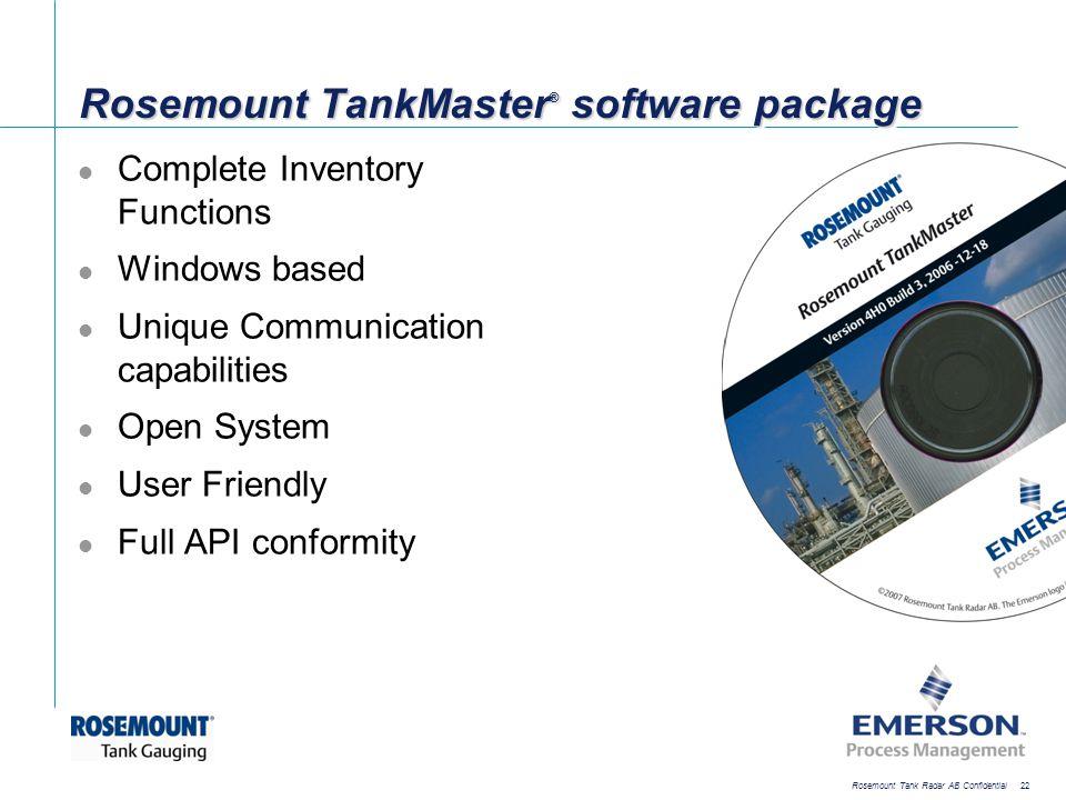 [File Name or Event] Emerson Confidential 27-Jun-01, Slide 22 Rosemount Tank Radar AB Confidential 22 Rosemount TankMaster ® software package Complete