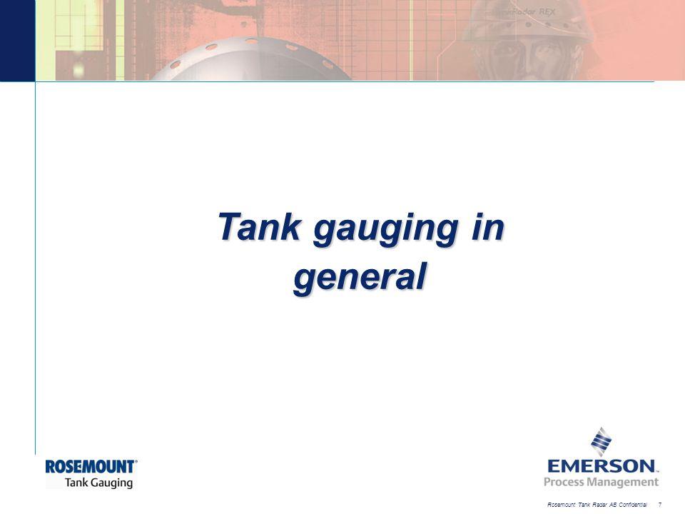 [File Name or Event] Emerson Confidential 27-Jun-01, Slide 7 Rosemount Tank Radar AB Confidential 7 Tank gauging in general