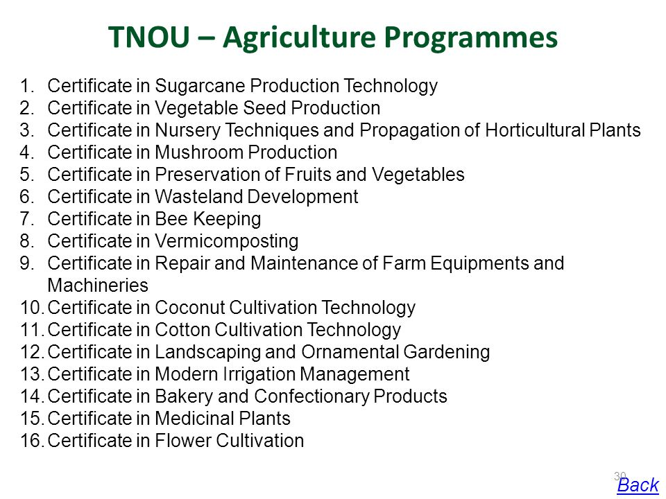 TNOU – Agriculture Programmes 1.Certificate in Sugarcane Production Technology 2.Certificate in Vegetable Seed Production 3.Certificate in Nursery Tec