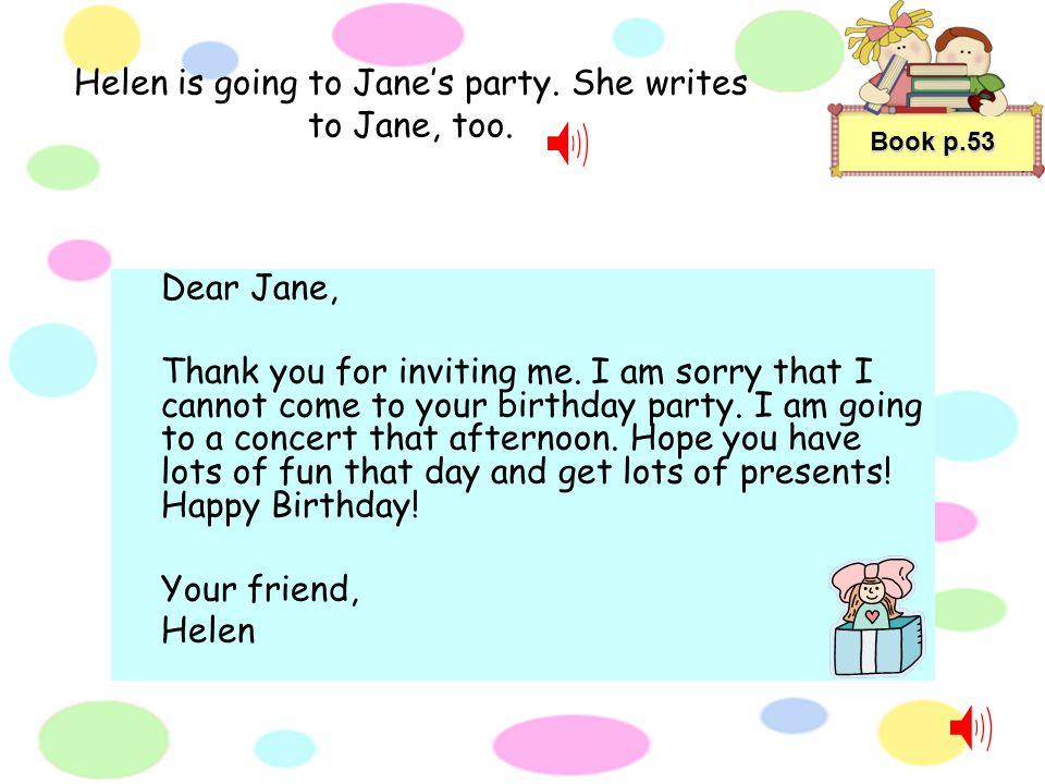 Peter is going to Jane's birthday party. He writes to her.