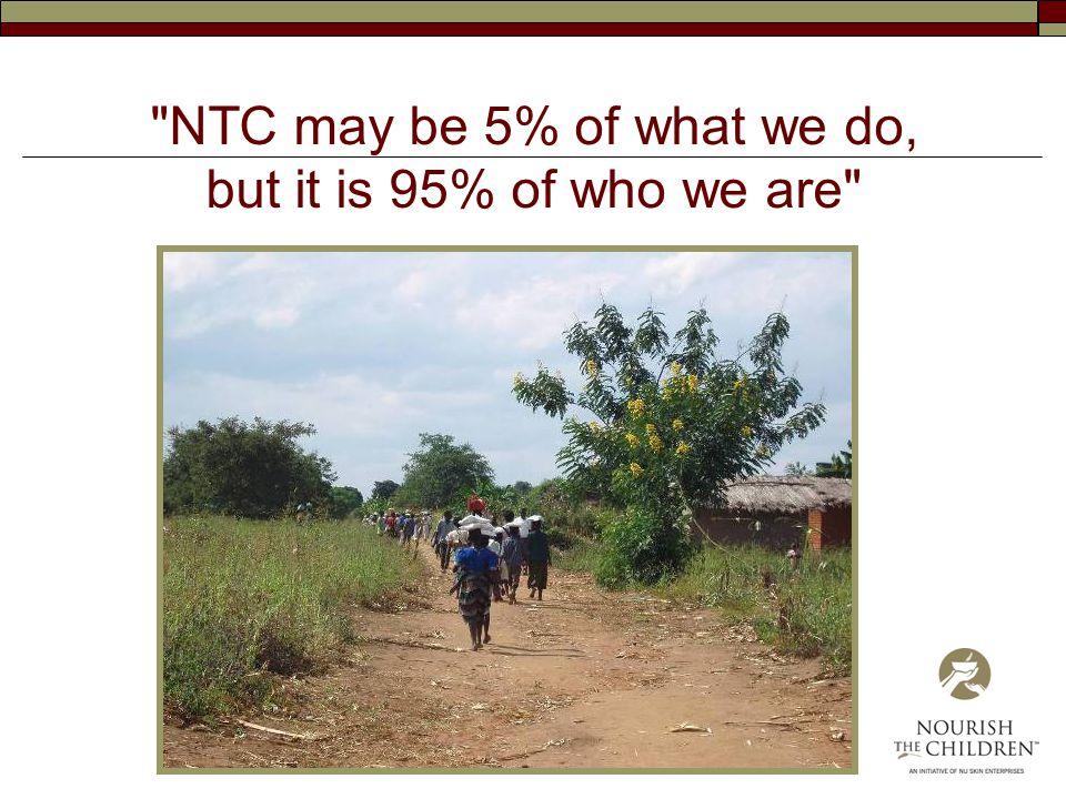NTC may be 5% of what we do, but it is 95% of who we are