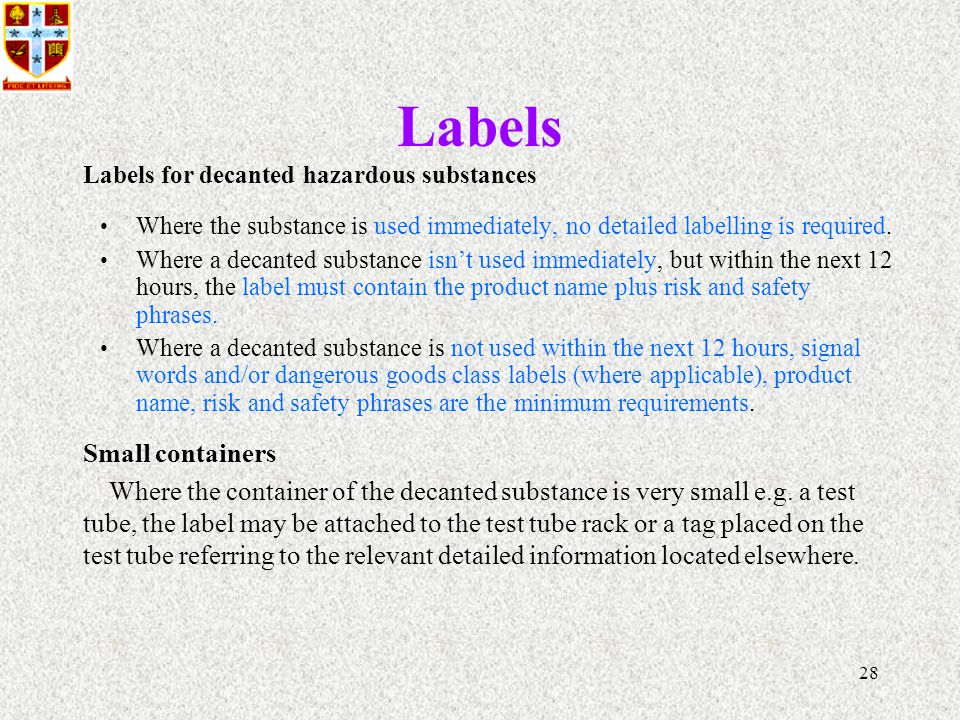 28 Labels Where the substance is used immediately, no detailed labelling is required.