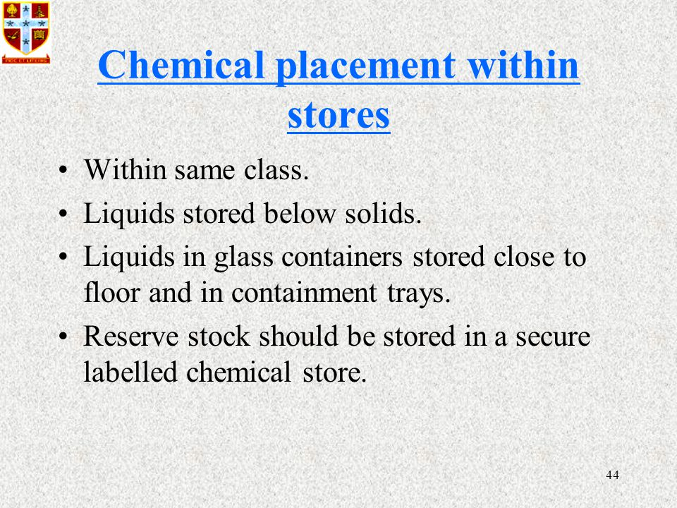 44 Chemical placement within stores Within same class.