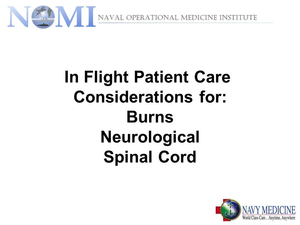 Neurological Injuries Preflight Assessment Diagnosis, treatment Airway, Mechanical ventilation settings LOC, GCS Pupil assessment Vital signs Motor, sensory evaluation