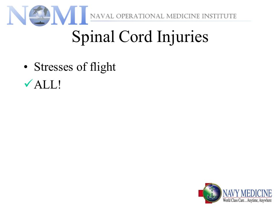 Spinal Cord Injuries Stresses of flight ALL!