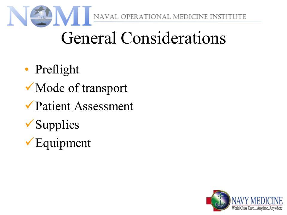 Neurological Injuries Preflight Assessment Seizure activity, medications IVF, NG, Foley and patency