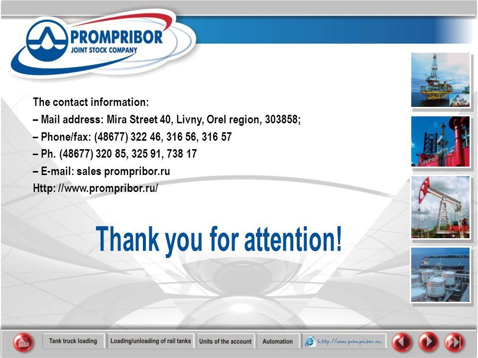 The contact information: – Mail address: Mira Street 40, Livny, Orel region, 303858; – Phone/fax: (48677) 322 46, 316 56, 316 57 – Ph.