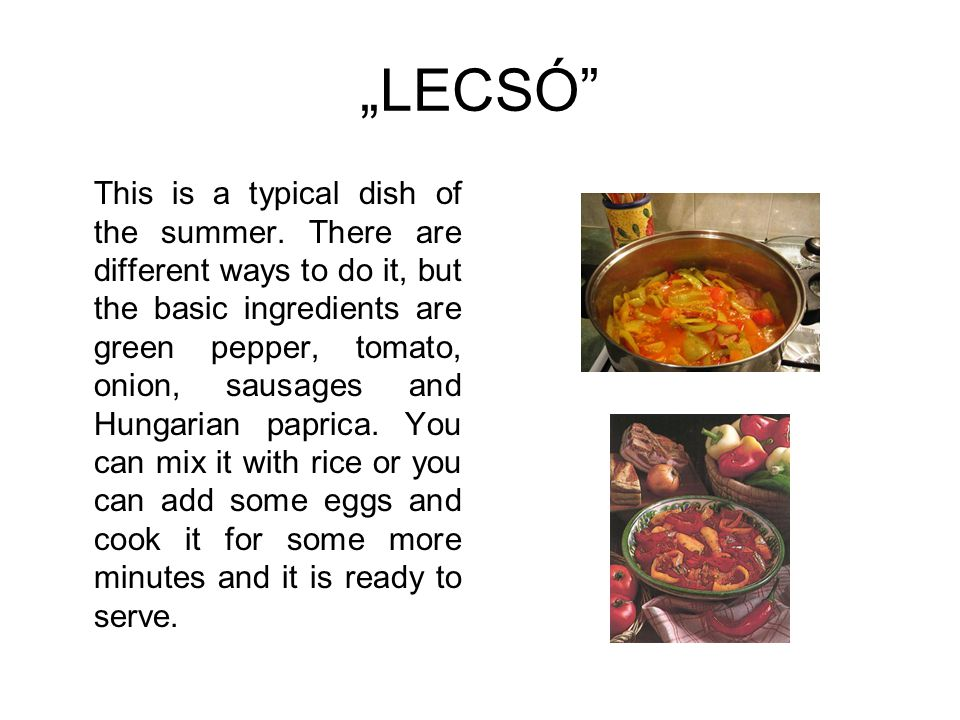 """""""LECSÓ"""" This is a typical dish of the summer. There are different ways to do it, but the basic ingredients are green pepper, tomato, onion, sausages a"""
