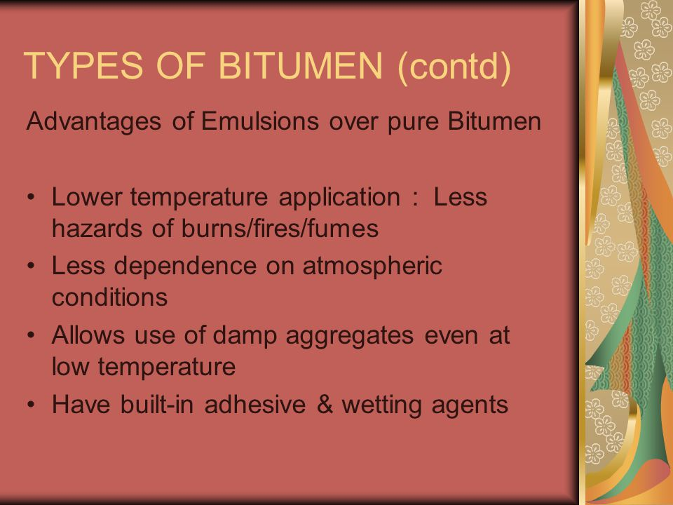 3.O SAFETY IN BITUMEN HANDLING (contd) While carrying molten Bitumen to work-site If the surface is sloped, carry the bucket on the downhill slide.