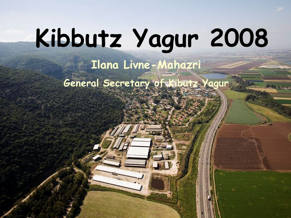 Kibbutz Yagur 2008 Ilana Livne-Mahazri General Secretary of Kibutz Yagur