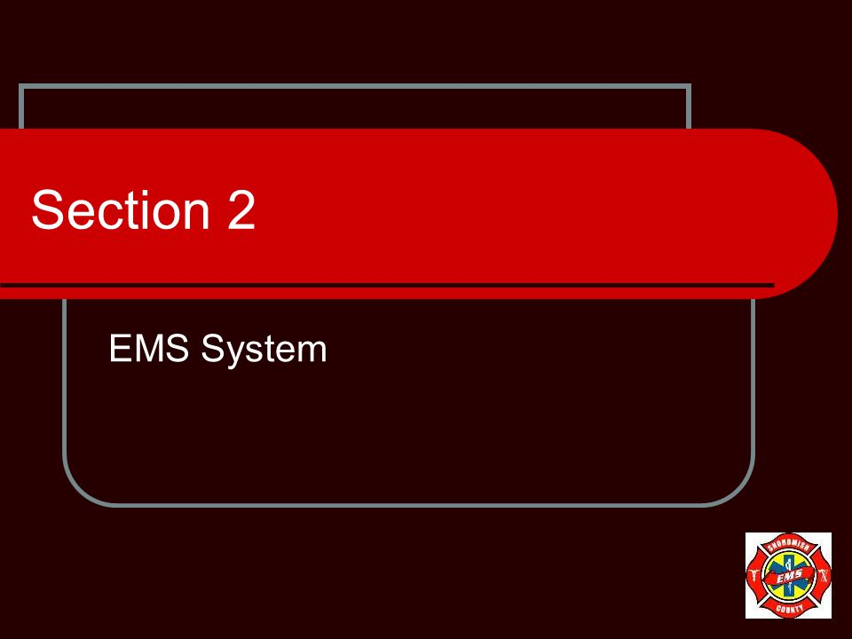 Section 2 EMS System