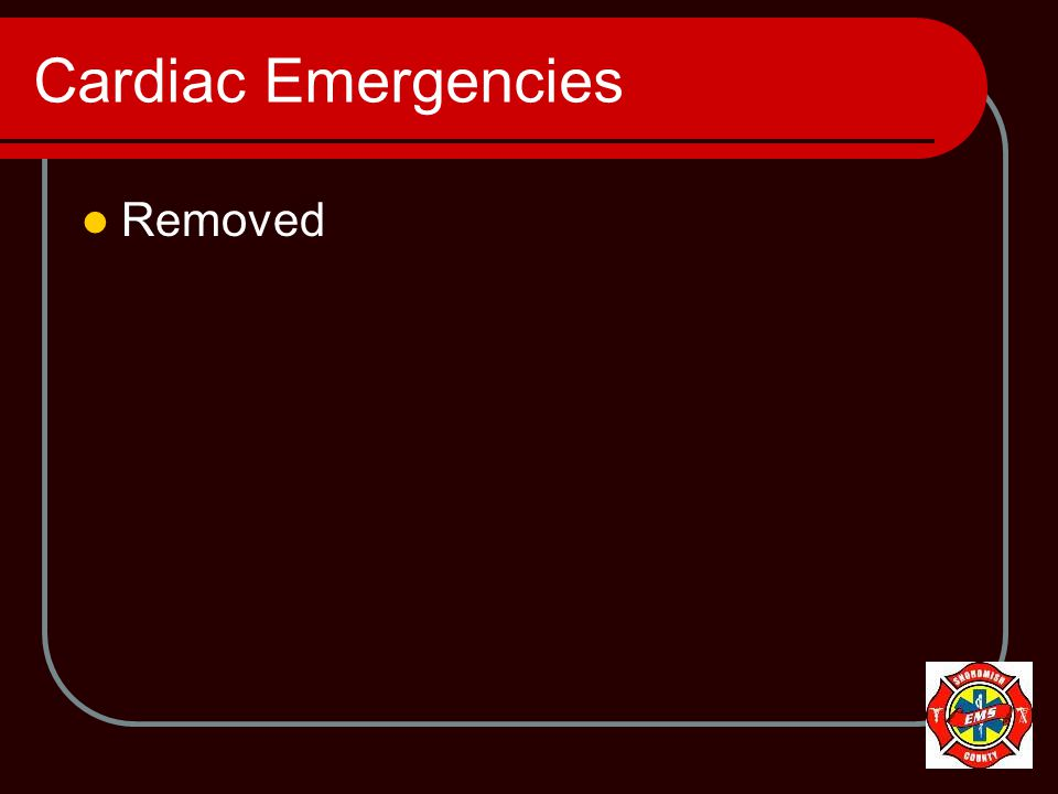 Cardiac Emergencies Removed