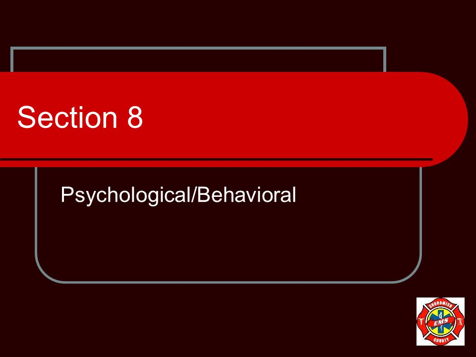 Section 8 Psychological/Behavioral