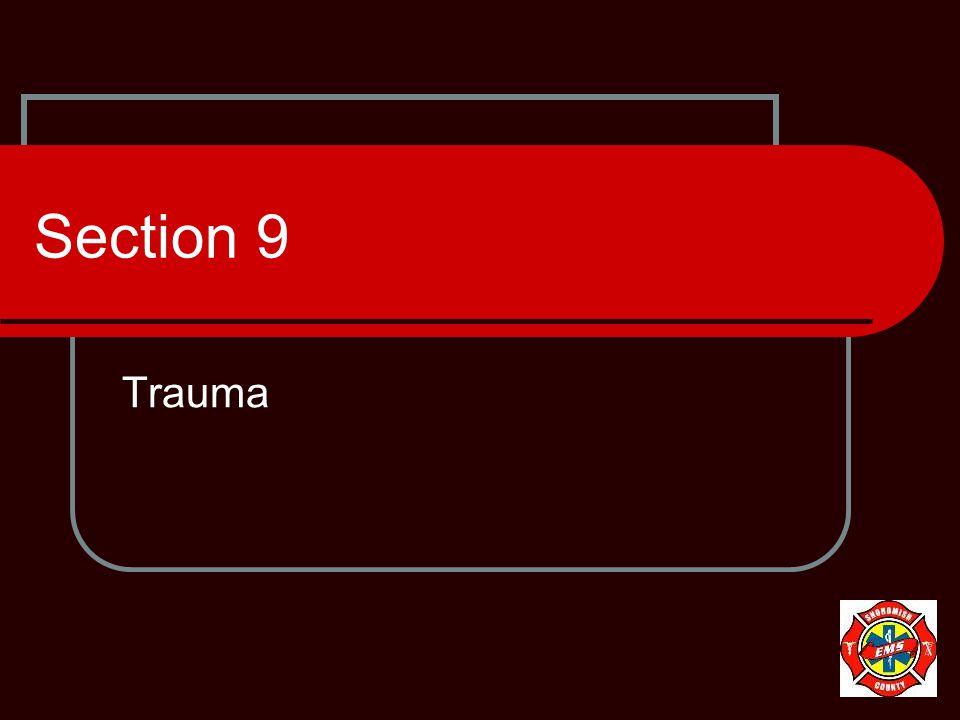 Section 9 Trauma