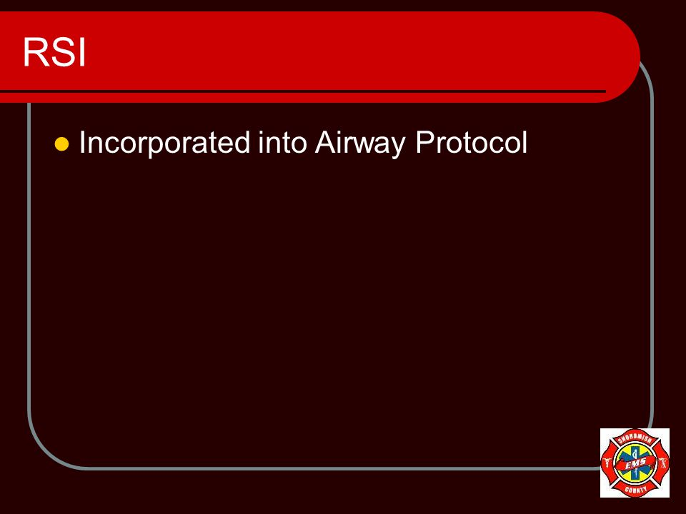 RSI Incorporated into Airway Protocol