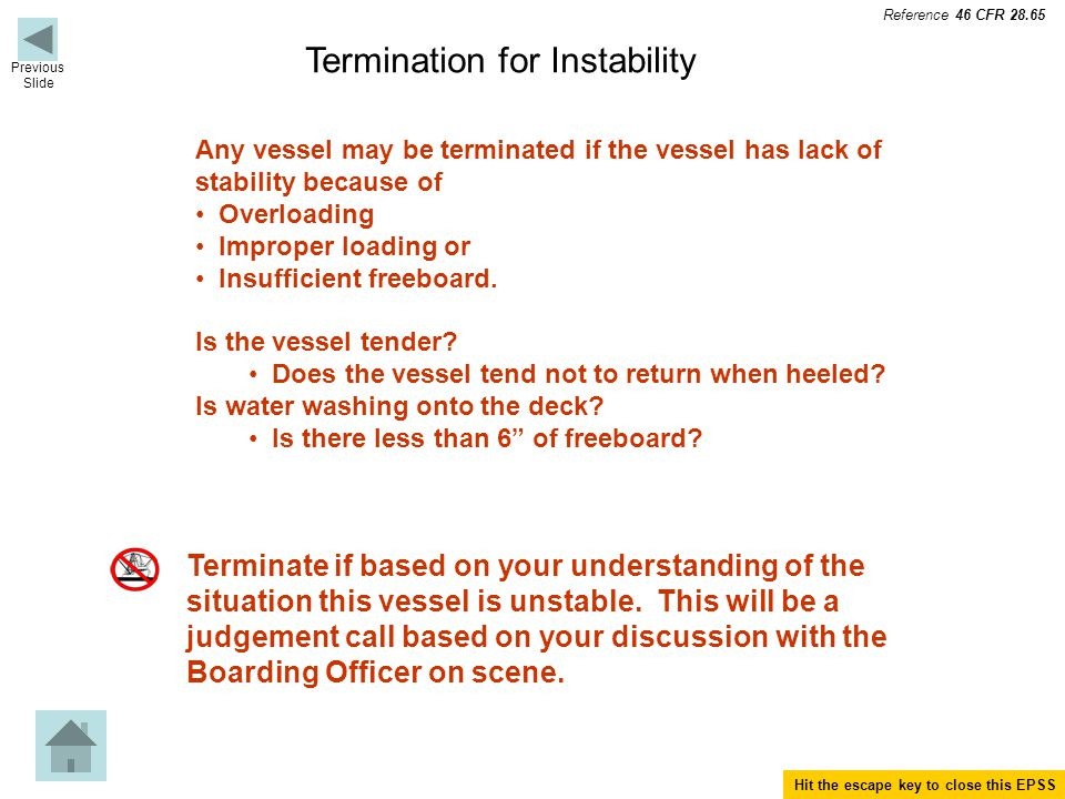 Termination for Instability Terminate if based on your understanding of the situation this vessel is unstable.