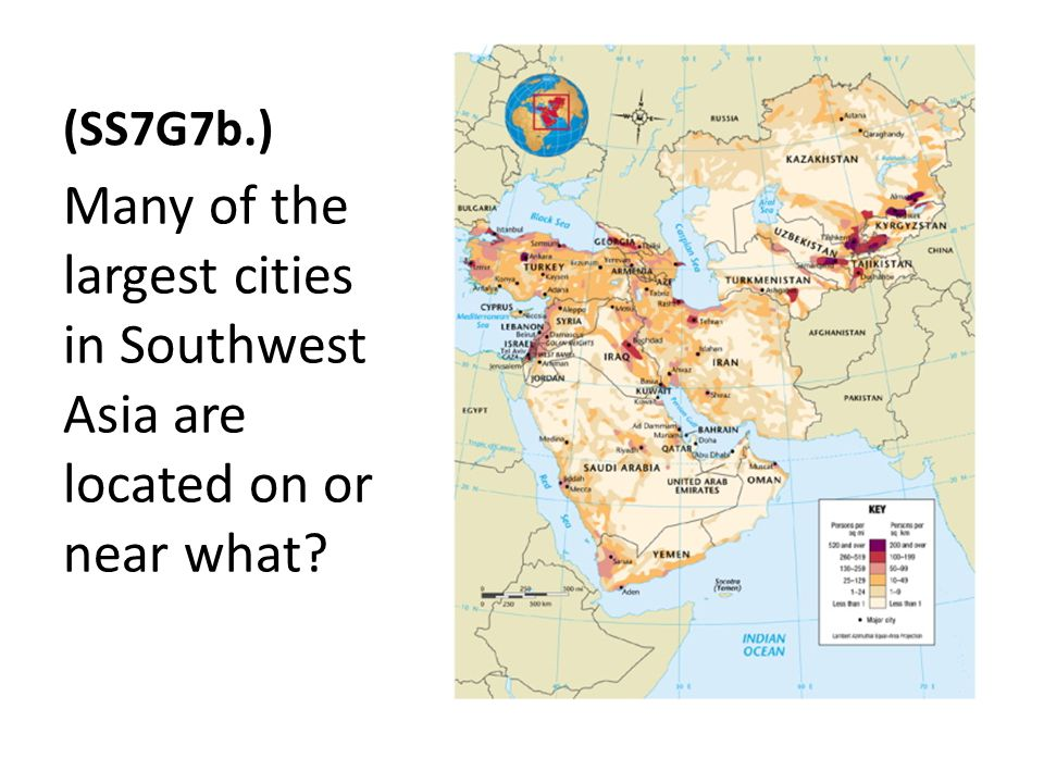 (SS7G7b.) Many of the largest cities in Southwest Asia are located on or near what?