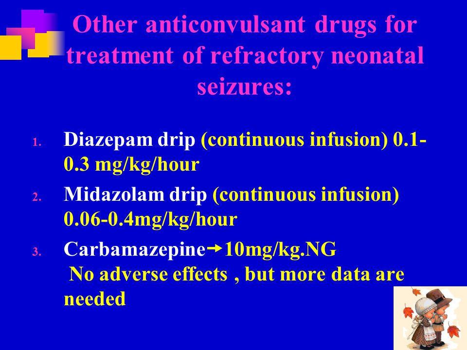 Other anticonvulsant drugs for treatment of refractory neonatal seizures: 1.