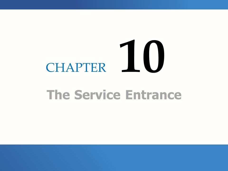 CHAPTER 10 The Service Entrance