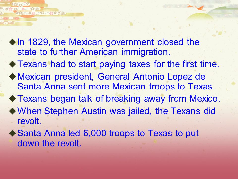  In 1829, the Mexican government closed the state to further American immigration.