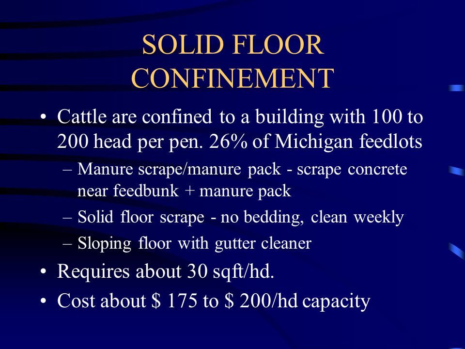 SLOTTED FLOOR CONFINEMENT Highest Cost (about $350 to $400/hd capacity).