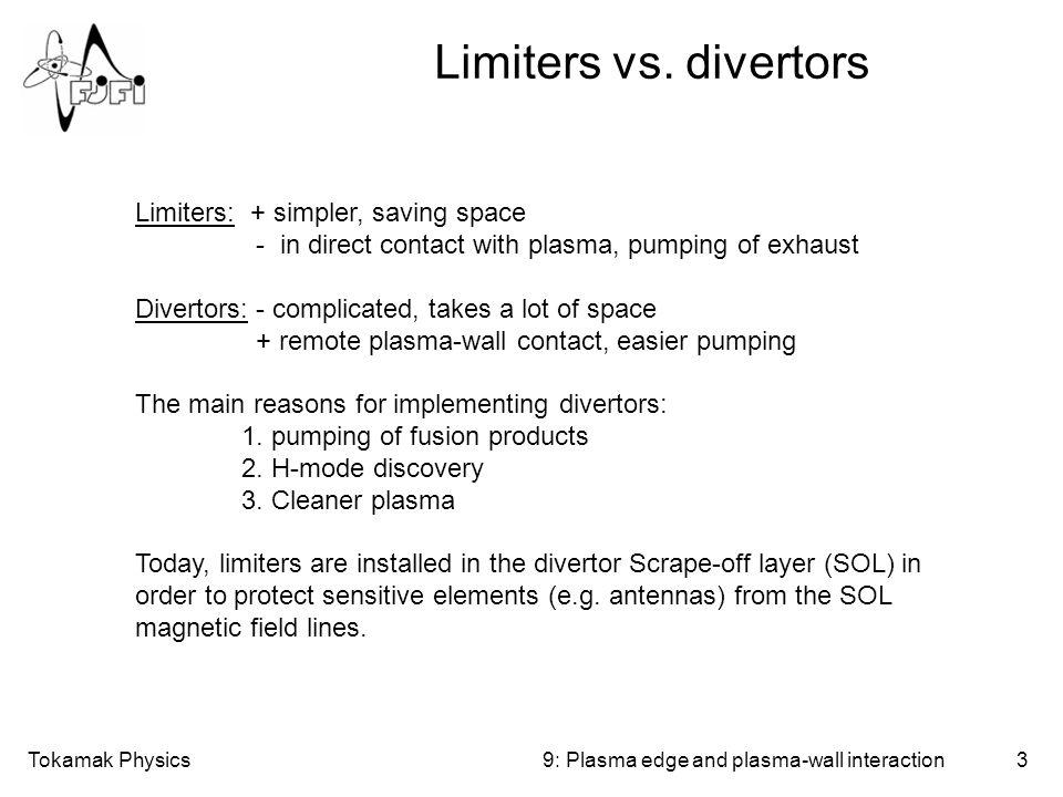 Tokamak Physics4 Limiters vs. divertors 9: Plasma edge and plasma-wall interaction