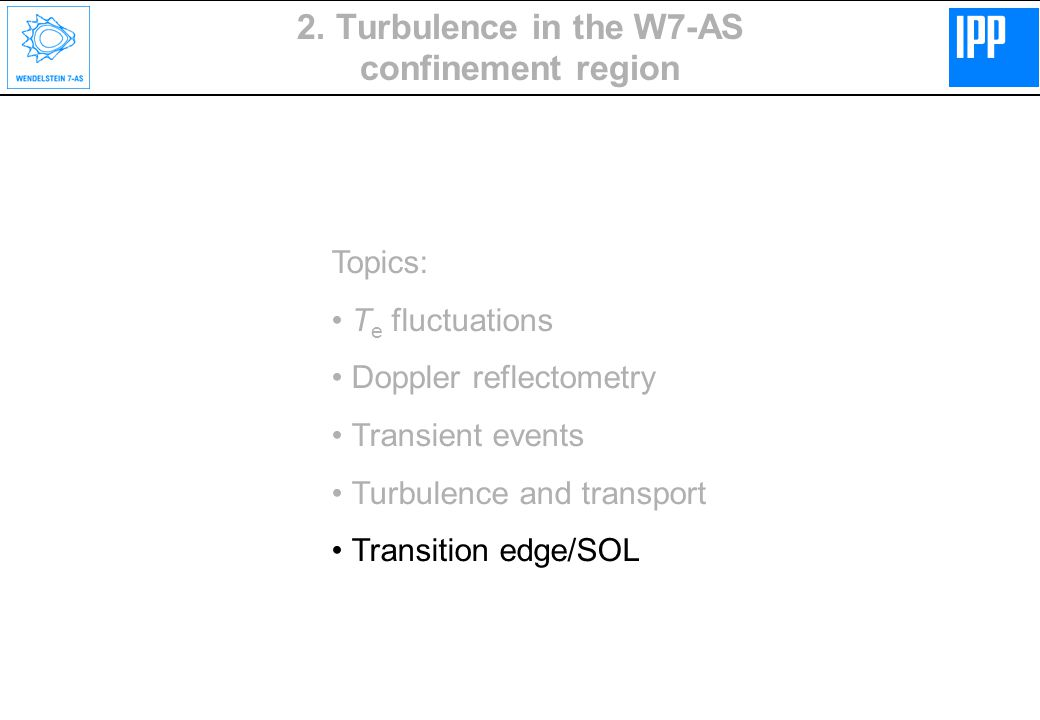 Topics: T e fluctuations Doppler reflectometry Transient events Turbulence and transport Transition edge/SOL 2.