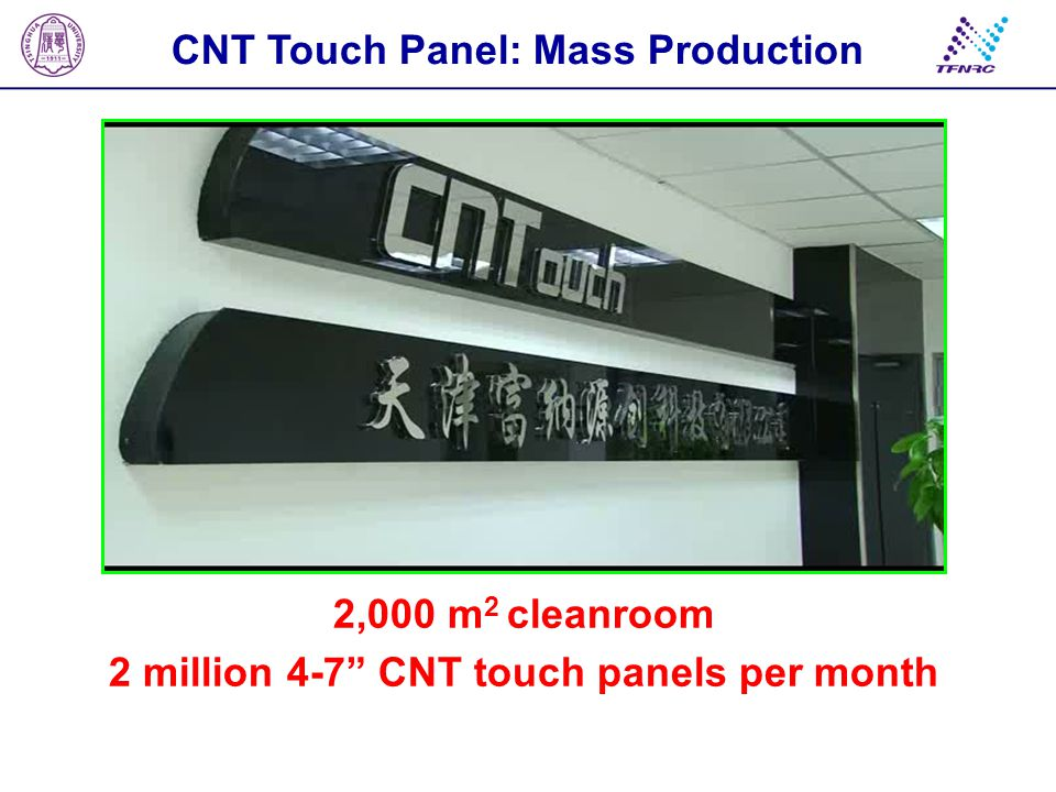 """CNT Touch Panel: Mass Production 2,000 m 2 cleanroom 2 million 4-7"""" CNT touch panels per month"""