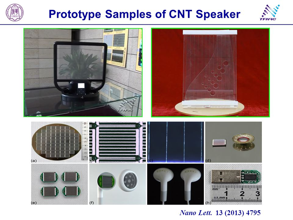 CNT thermoacoustic chips Nano Lett. 13 (2013) 4795 Prototype Samples of CNT Speaker