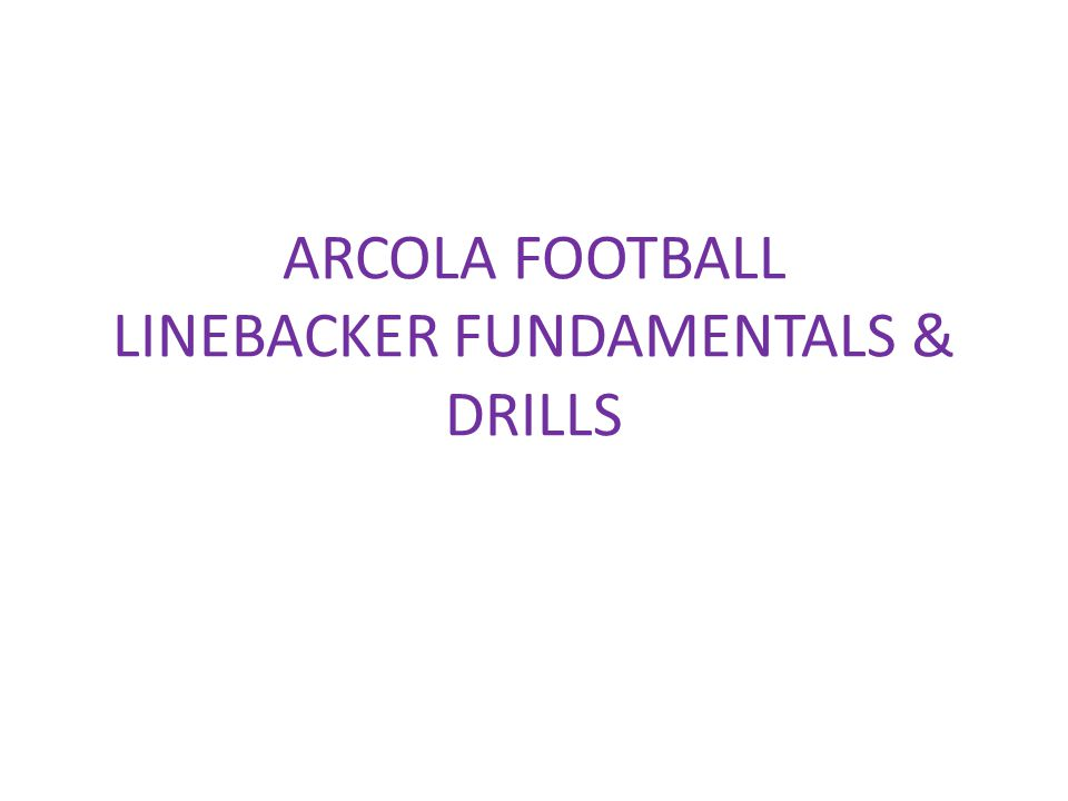 ARCOLA FOOTBALL LINEBACKER FUNDAMENTALS & DRILLS