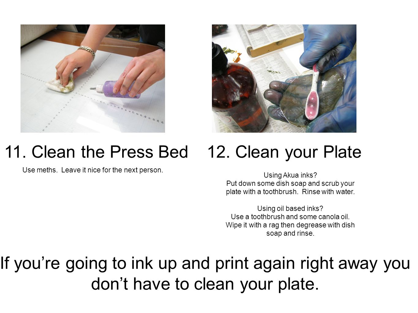 11. Clean the Press Bed Use meths. Leave it nice for the next person.