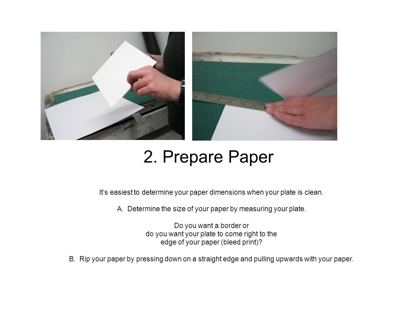 2. Prepare Paper It's easiest to determine your paper dimensions when your plate is clean.