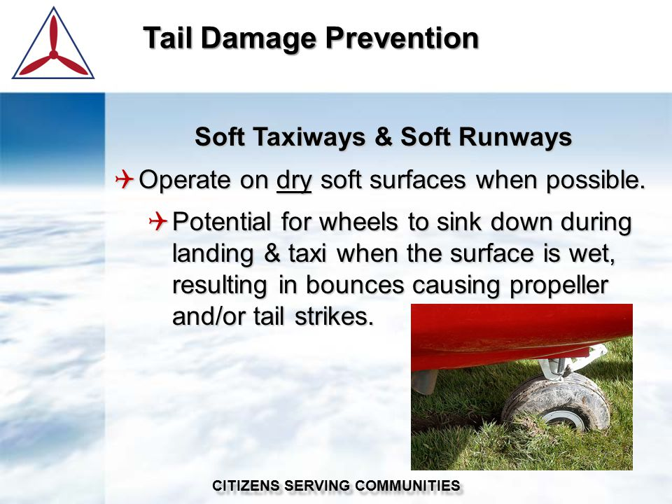 Soft Taxiways & Soft Runways  Operate on dry soft surfaces when possible.