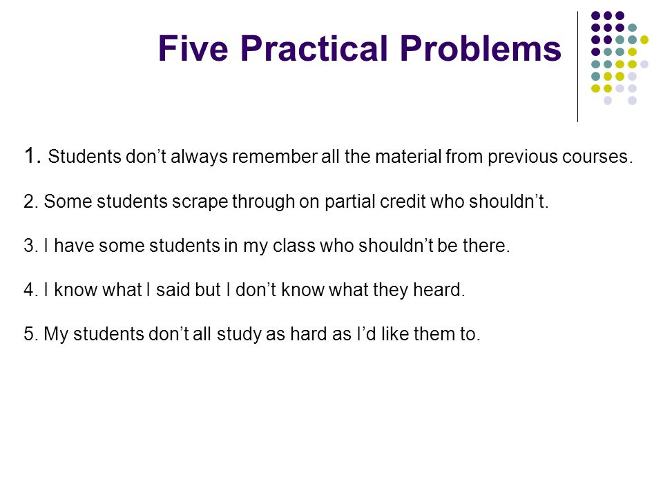 1. Students don't always remember all the material from previous courses.