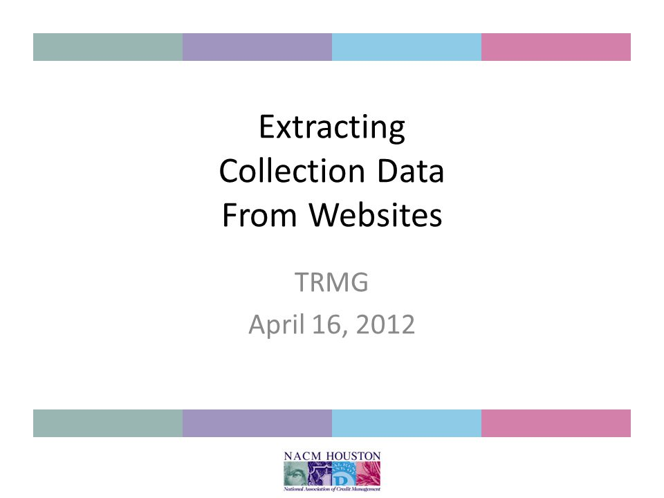 Extracting Collection Data From Websites TRMG April 16, 2012