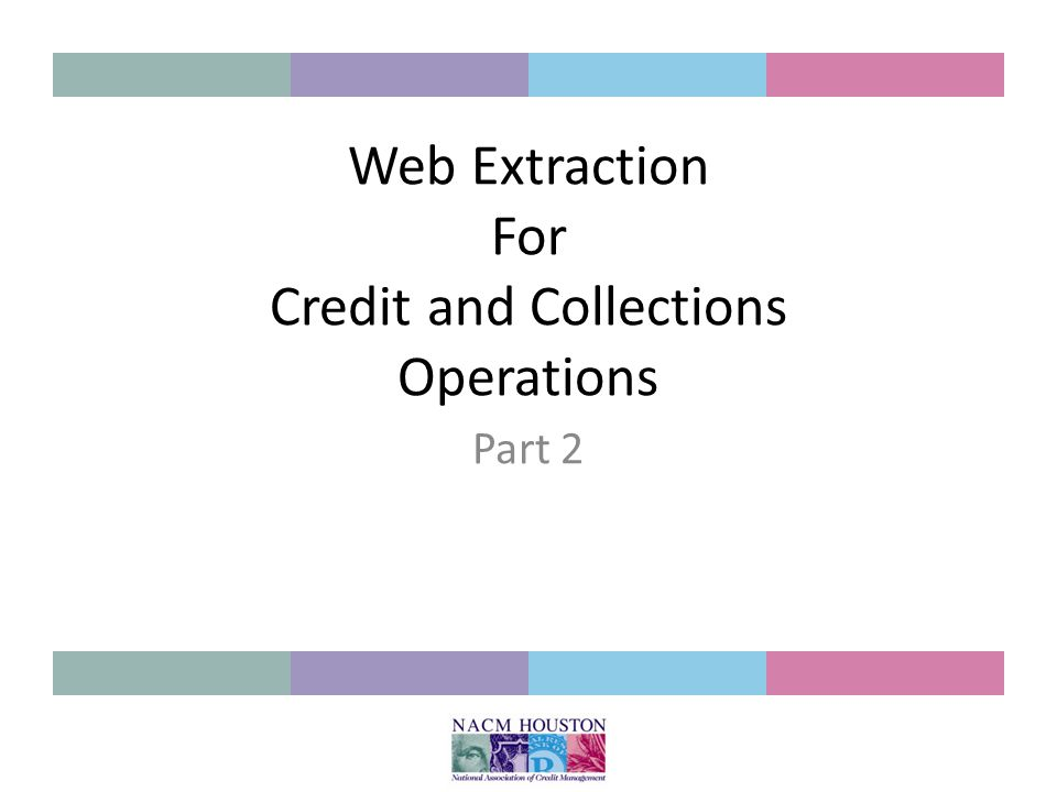Web Extraction For Credit and Collections Operations Part 2