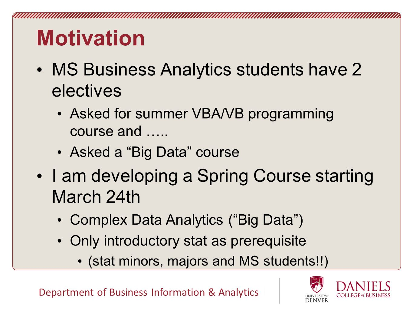 Department of Business Information & Analytics Motivation MS Business Analytics students have 2 electives Asked for summer VBA/VB programming course and …..