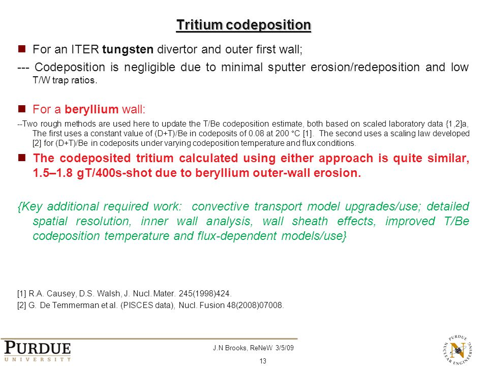 J.N Brooks, ReNeW 3/5/09 13 Tritium codeposition For an ITER tungsten divertor and outer first wall; --- Codeposition is negligible due to minimal spu