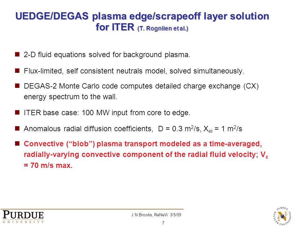 J.N Brooks, ReNeW 3/5/09 7 UEDGE/DEGAS plasma edge/scrapeoff layer solution for ITER (T.