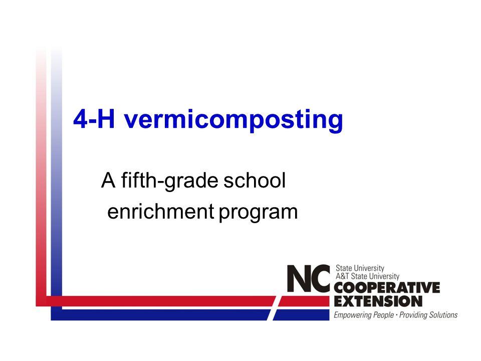 4-H vermicomposting A fifth-grade school enrichment program