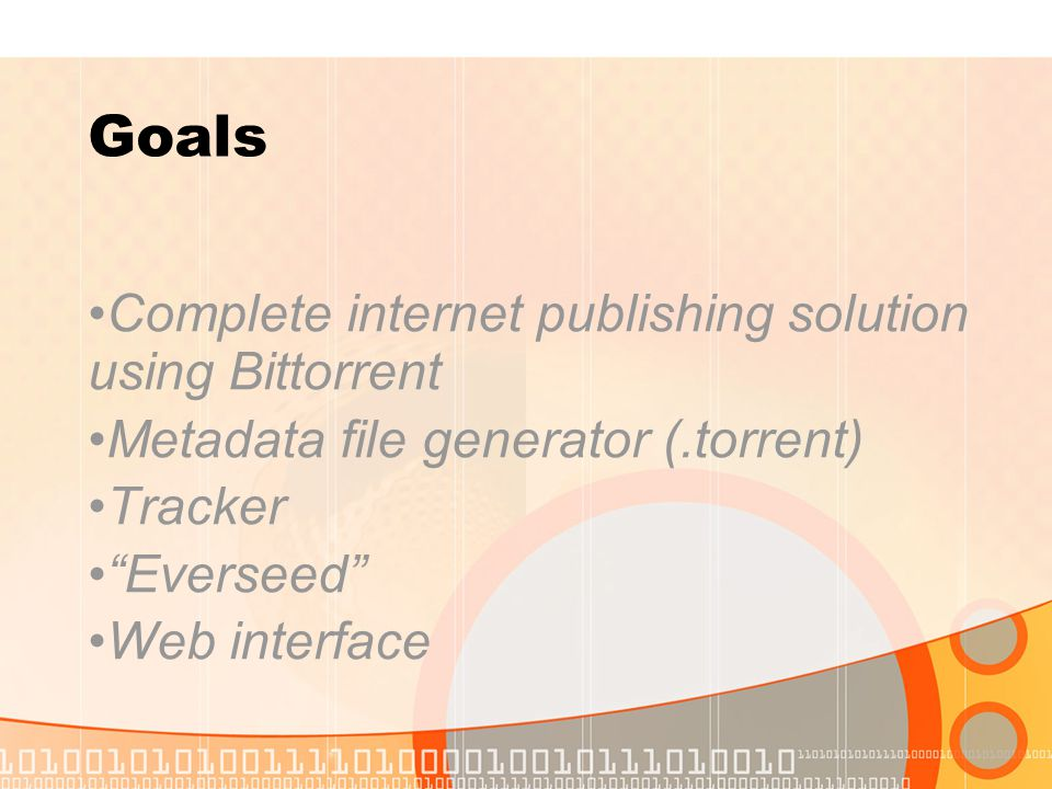 "Goals Complete internet publishing solution using Bittorrent Metadata file generator (.torrent) Tracker ""Everseed"" Web interface"