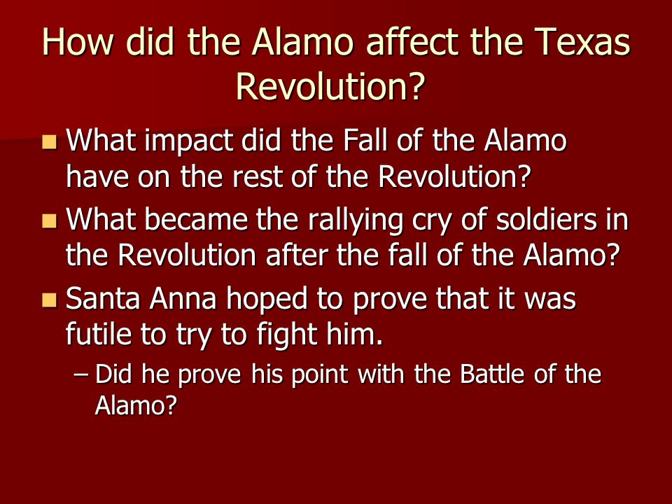 How did the Alamo affect the Texas Revolution.