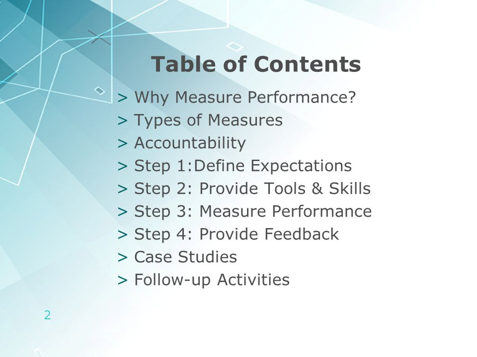 2 Table of Contents >Why Measure Performance? >Types of Measures >Accountability >Step 1:Define Expectations >Step 2: Provide Tools & Skills >Step 3: