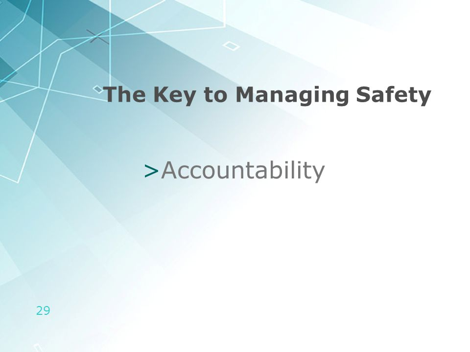 29 The Key to Managing Safety >Accountability