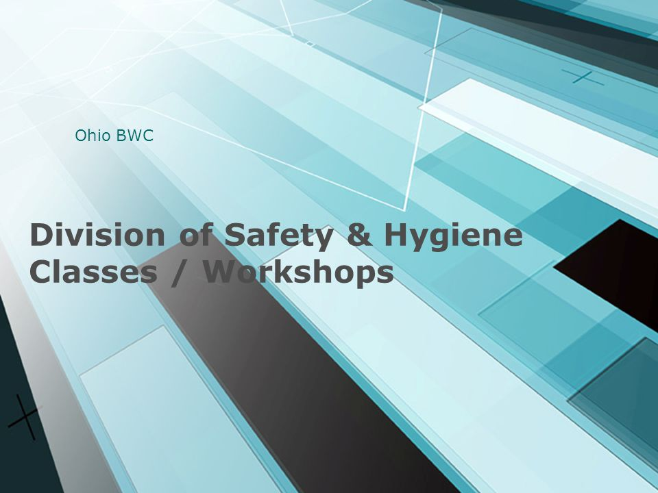 Division of Safety & Hygiene Classes / Workshops Ohio BWC