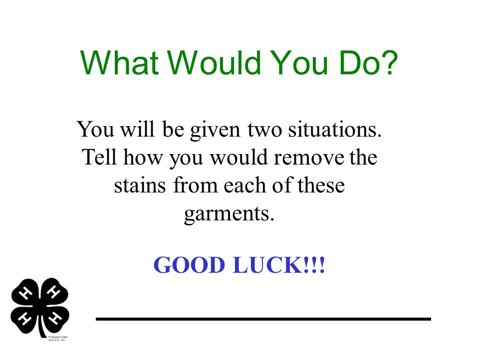 What Would You Do. GOOD LUCK!!. You will be given two situations.