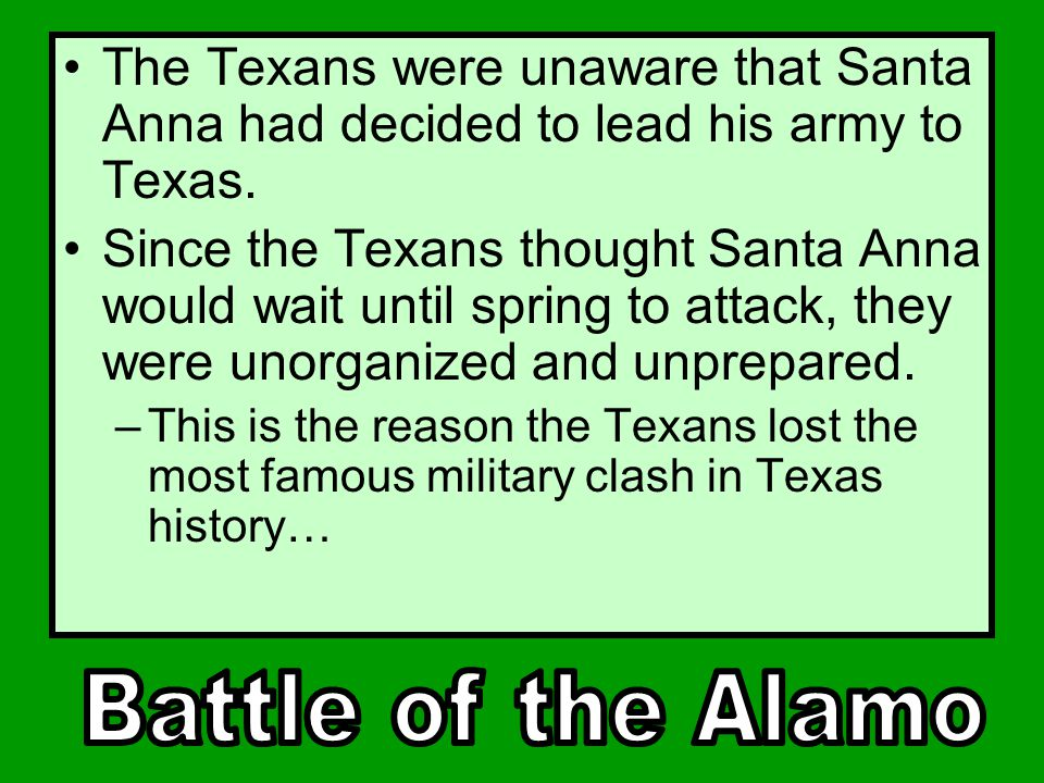 After hearing about the Mexican General Cos' defeat and retreat and also Captain Tenorio's capture, Santa Anna was enraged.
