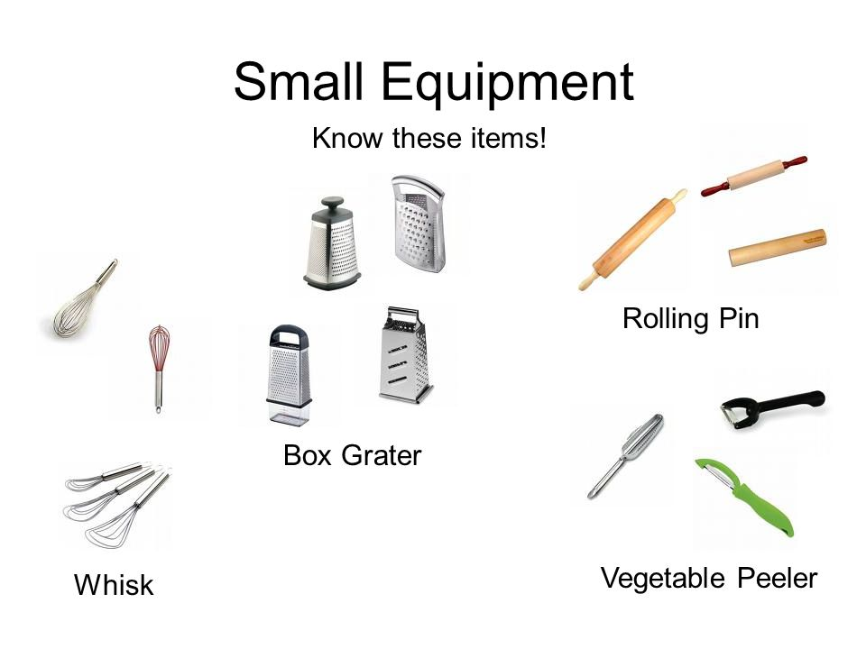 Small Equipment Know these items! Whisk Rolling Pin Box Grater Vegetable Peeler