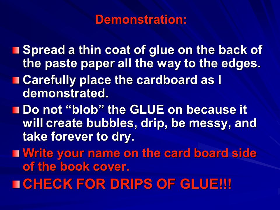 Demonstration: Spread a thin coat of glue on the back of the paste paper all the way to the edges. Carefully place the cardboard as I demonstrated. Do