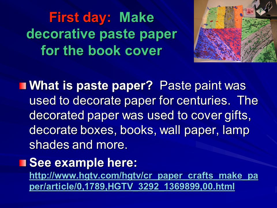 First day: Make decorative paste paper for the book cover What is paste paper.